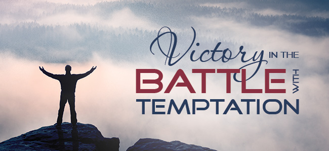 Victory In the Battle with Temptation