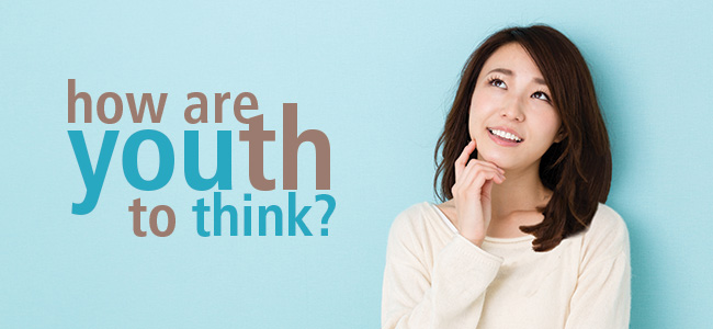 how are youth to think?